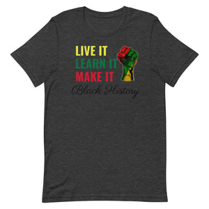 Live It, Learn It, Make It T-Shirt