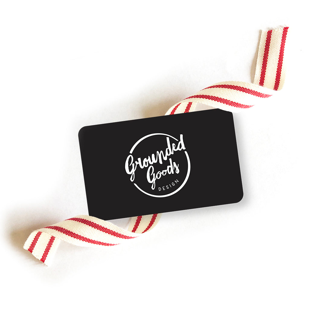 Grounded Goods Design E-Gift Card