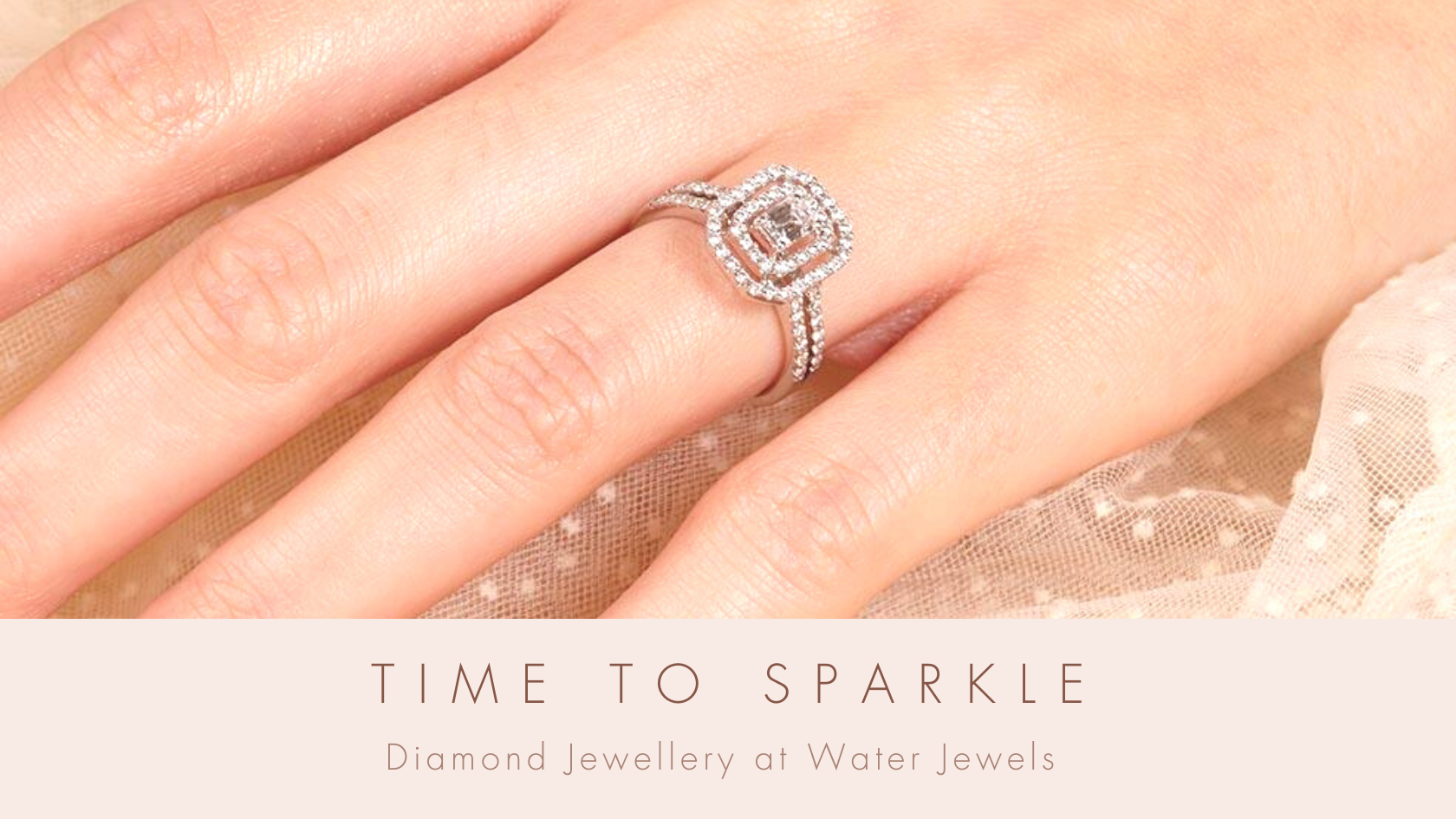 Time to Sparkle - Diamond Jewellery at Water Jewels
