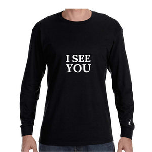 I See You Unisex Long Sleeve