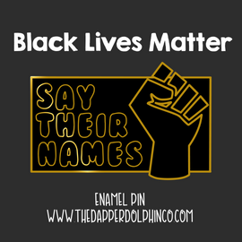 """Say Their Names"" Black Lives Matter Enamel Pin"