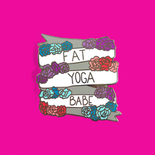 Load image into Gallery viewer, Fat Yoga Babe Banner Enamel Pin - Fat Yoga Babe Pin Collection