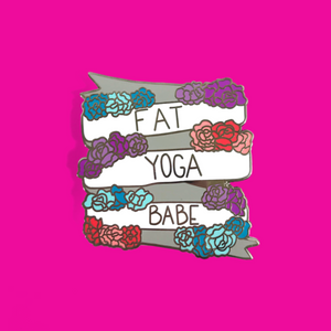 Fat Yoga Babe Banner Enamel Pin - Fat Yoga Babe Pin Collection