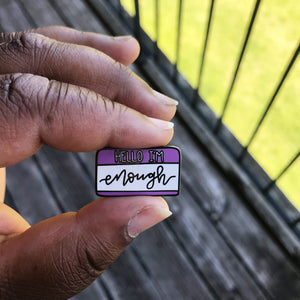 """Hello I'm Enough"" PURPLE Mental Health Enamel Pin"