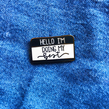 "Load image into Gallery viewer, ""Hello I'm Working on My Mental Health"" BLACK Mental Health Enamel Pin"