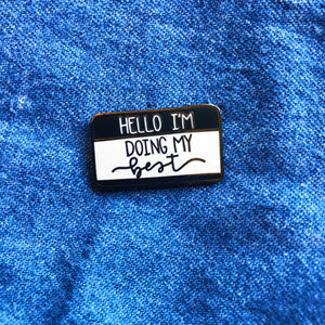 """Hello I'm Working on My Mental Health"" BLACK Mental Health Enamel Pin"