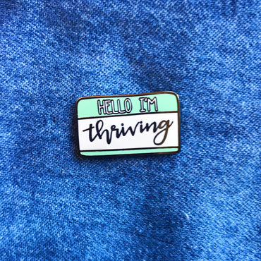 """Hello I'm Thriving"" MINT Mental Health Enamel Pin"