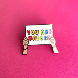 """You Are Valued"" Rainbow Sign Mental Health Enamel Pin"