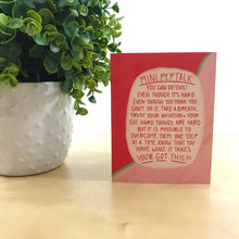 "Load image into Gallery viewer, ""Mini Pep Talk"" Illustrated Mental Health Greetings Card"