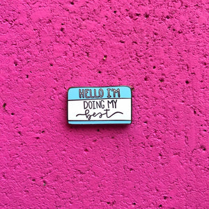 """Hello I'm Working on My Mental Health"" BLUE Mental Health Enamel Pin"