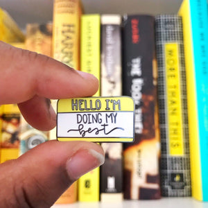 """Hello I'm Working on My Mental Health"" YELLOW Mental Health Enamel Pin"