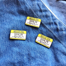 "Load image into Gallery viewer, ""Hello I'm Working on My Mental Health"" YELLOW Mental Health Enamel Pin"