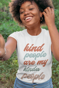 Kind People are My Kinda People T Shirt - Jax Allen Designs