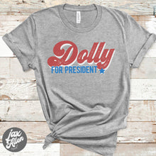 Load image into Gallery viewer, Dolly Parton T Shirt - For President - Jax Allen Designs