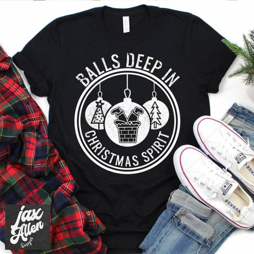 Balls Deep in Christmas Spirit T Shirt - Jax Allen Designs