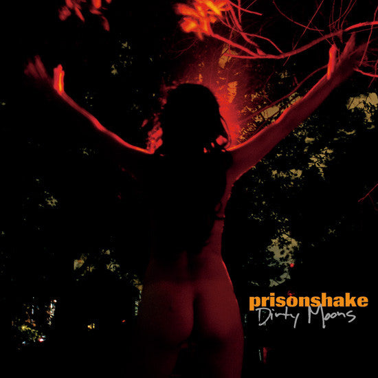 Prisonshake - Dirty Moons
