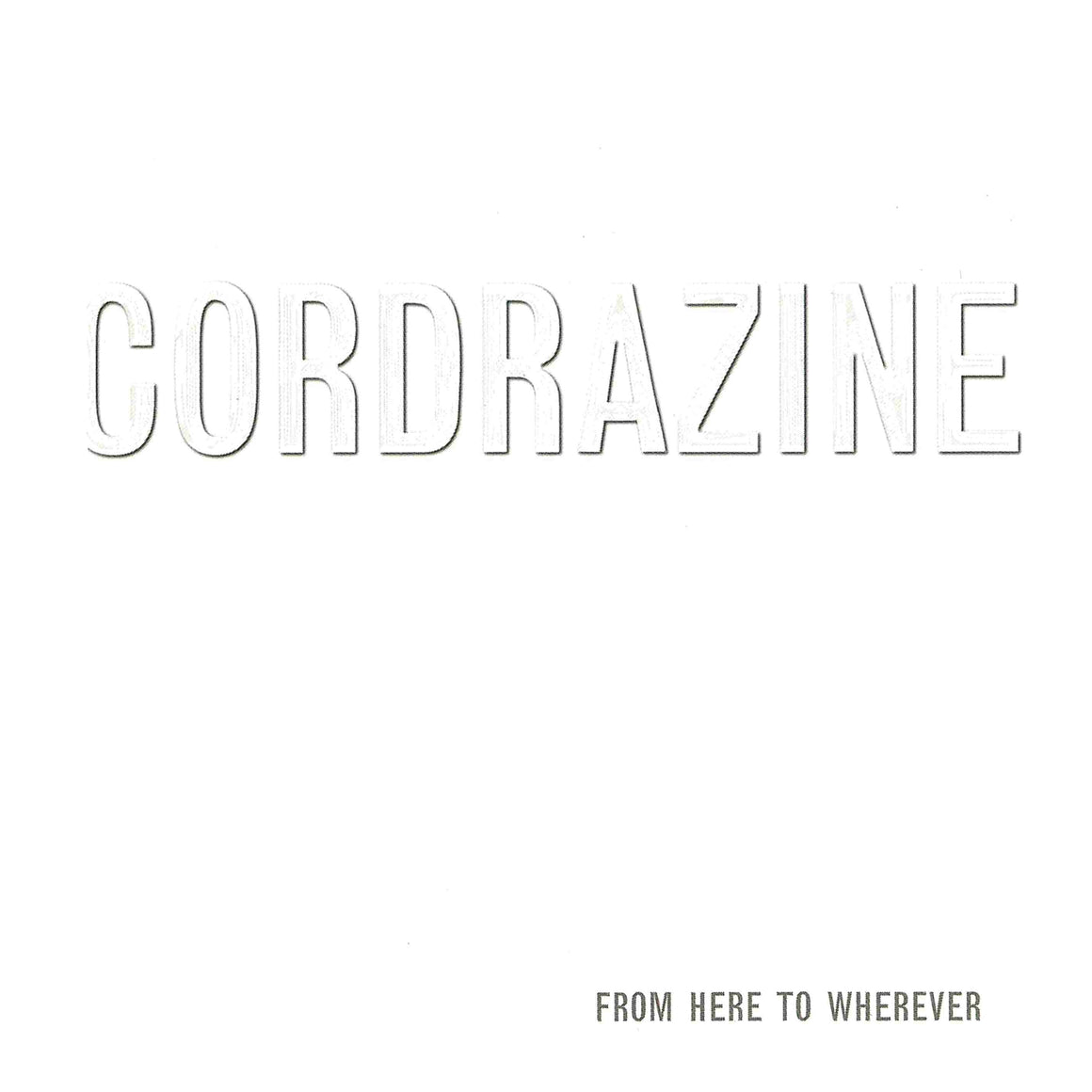 Cordrazine - From Here To Wherever (VINYL)