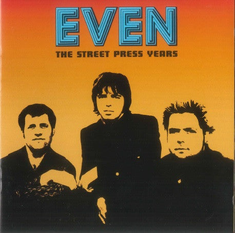 Even - The Street Press Years