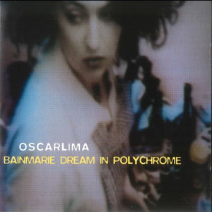 Oscarlima - Bainmarie Dream In Polyester (EP)