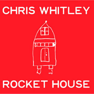 Chris Whitley - Rocket House