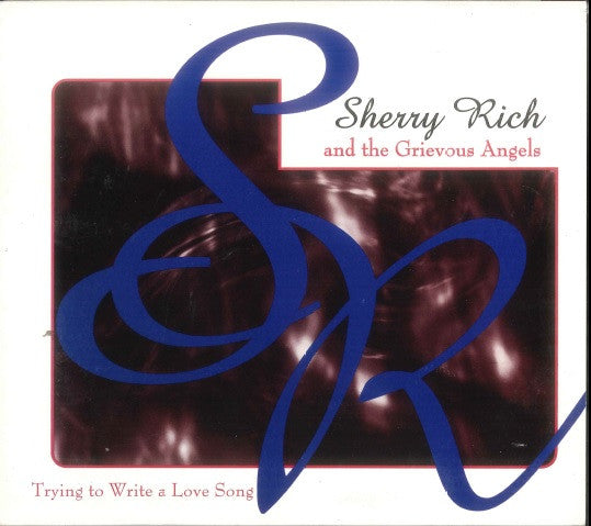 Sherry Rich & The Grievous Angles - Trying To Write A Love Song (EP)