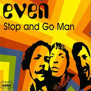 Even - Stop and Go Man
