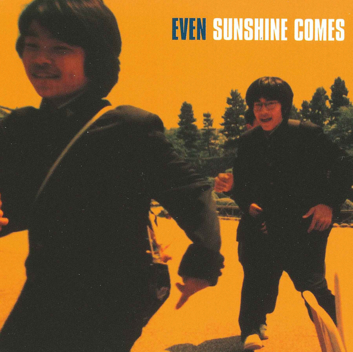 Even - Sunshine Comes
