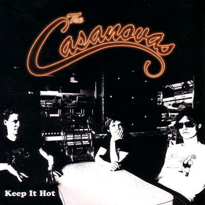 The Casanovas - Keep It Hot (NZ)