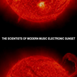 The Scientists Of Modern Music - Electronic Sunset