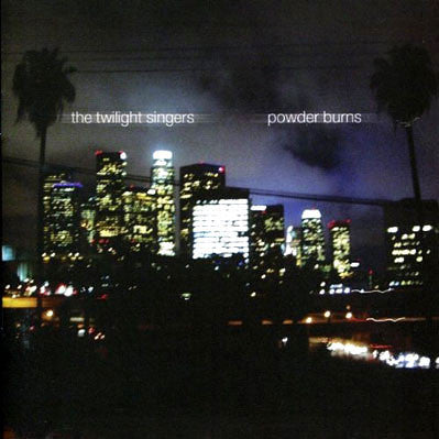 The Twilight Singers - Powder Burns