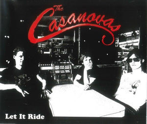 The Casanovas - Let It Ride (Single)