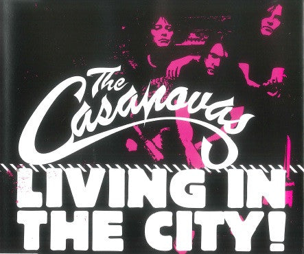 The Casanovas - Living In The City! (Single)