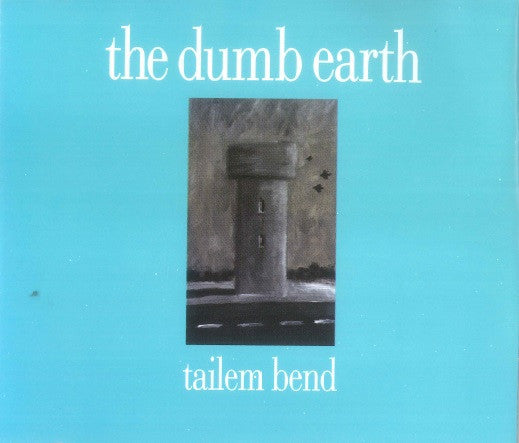 The Dumb Earth - Tailem Bend (EP)