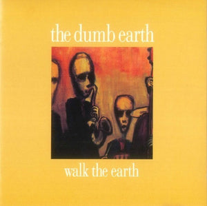 The Dumb Earth - Walk The Earth