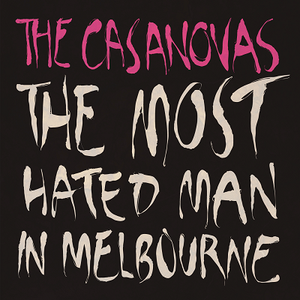 "The Casanovas - The Most Hated Man in Melbourne (7"" vinyl)"
