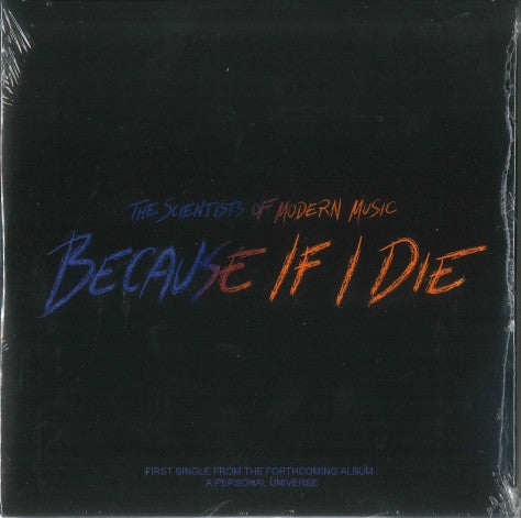 The Scientists Of Modern Music - Because If I Die (Single)