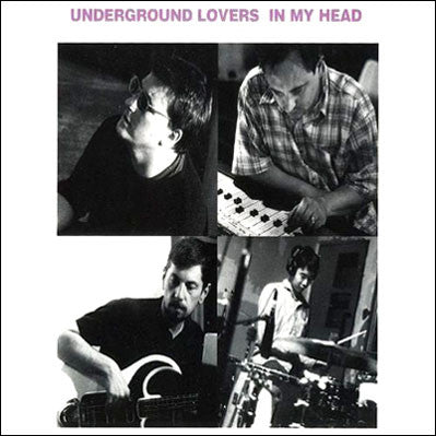 Underground Lovers - In My Head