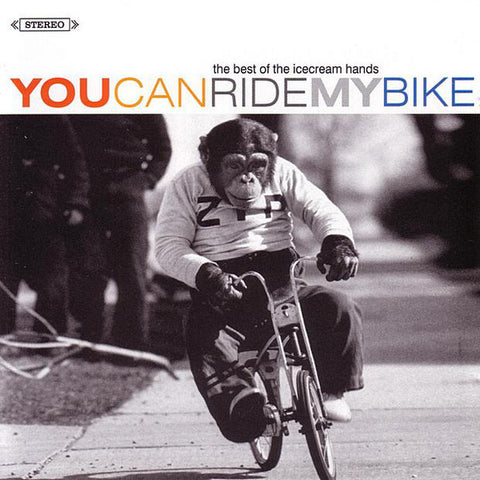 Icecream Hands - (Best Of) You Can Ride My Bike
