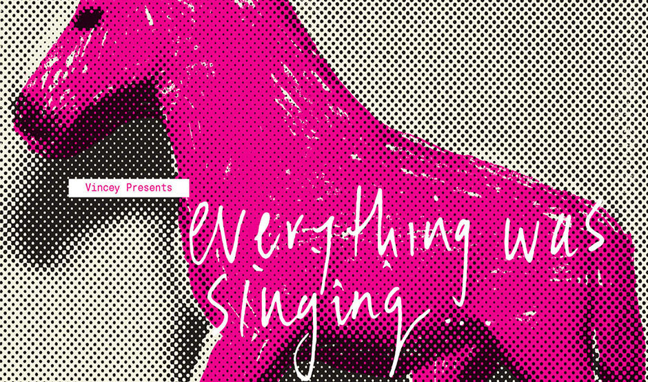 OUT NOW ON VINYL + CD: Vincey – Everything Was Singing… Everything