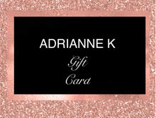 Load image into Gallery viewer, ADRIANNE K Clean Beauty Gift Card (Choose a Egift Card Variant). Best Birthday Gift For Girls of All Ages.