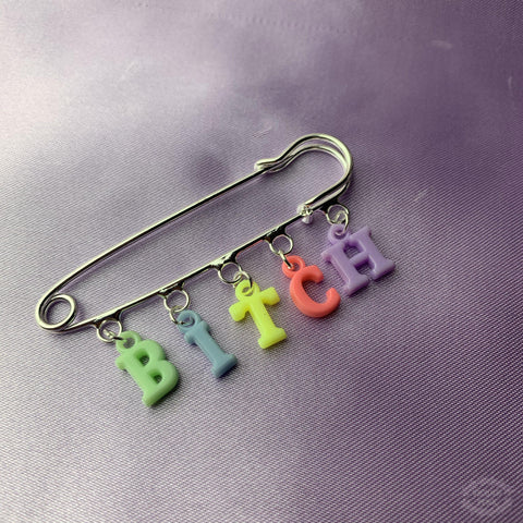 'Bitch' Coloured Letter Brooch