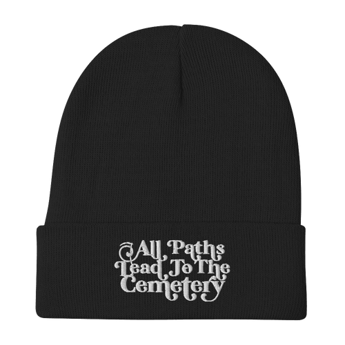 All Paths Lead To The Cemetery | Beanie Aighard Merchandise Webshop architecture burial All paths lead to the cemetery