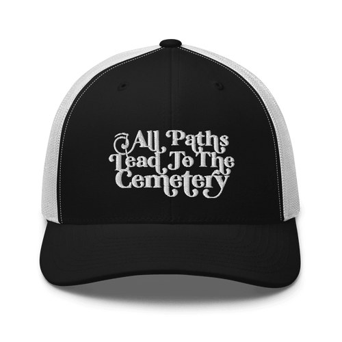 All Paths Lead To The Cemetery | Trucker Cap Aighard Merchandise Webshop architecture burial All paths lead to the cemetery