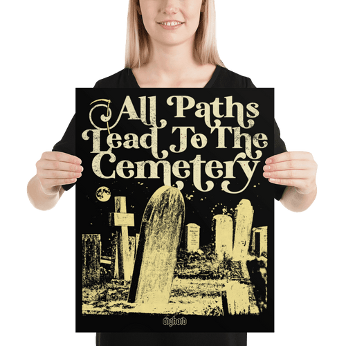 All Paths Lead To The Cemetery | Poster Aighard Merchandise Webshop architecture burial All paths lead to the cemetery