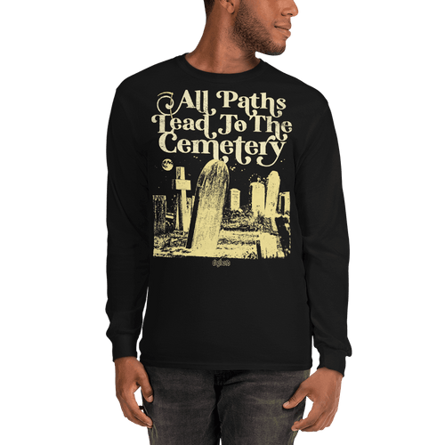 All Paths Lead To The Cemetery | Unisex Long Sleeve Shirt Aighard Merchandise Webshop architecture burial All paths lead to the cemetery