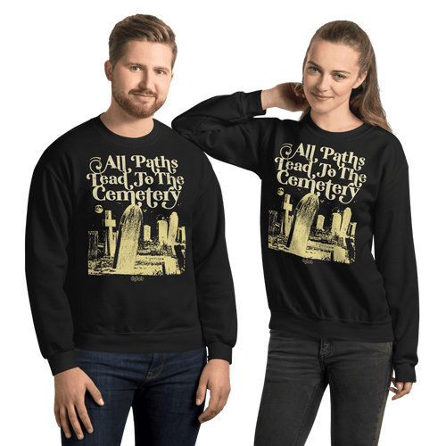 All Paths Lead To The Cemetery | Unisex Sweatshirt Aighard Merchandise Webshop architecture burial All paths lead to the cemetery