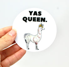 Load image into Gallery viewer, Yes Queen Weatherproof/Durable Vinyl Sticker Decal