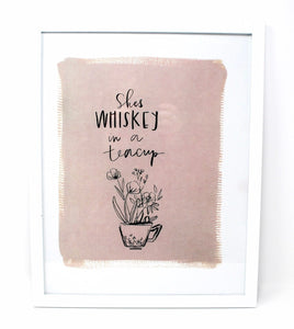 She's Whiskey In A Teacup Art Print! (11x14in or without white border 8x10in), Quote Art, Simple Design, Kids Room Art, Home Decor