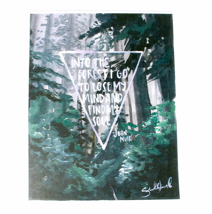 Into The Forest I Go- John Muir Art Print, 11x14in, Inspirational Quote, Home Decor, Wall Artwork