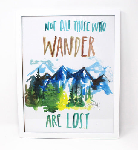 Wanderlust Art Print- 11x14 in, Not All Those Who Wander Are Lost, Wall Decor, Adventure Art, Travel